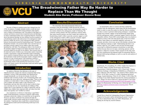 The Breadwinning Father May Be Harder to Replace Than We Thought Student: Alex Duran, Professor: Bonnie Boaz Abstract The roles of fathers in modern society.