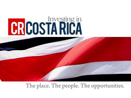 CINDE Costa Rican Investment Promotion Agency Private, non-profit, non-political organization, founded in 1982 Declared of public interest by the Costa.