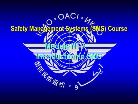Module N° 7 – Introduction to SMS Safety Management Systems (SMS) Course.