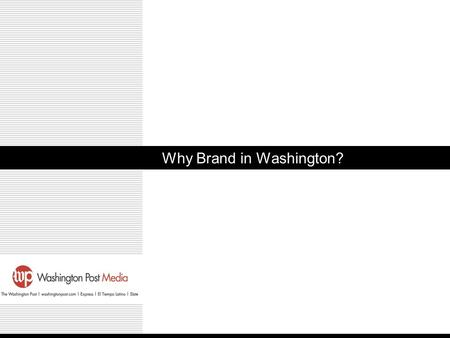 Why Brand in Washington?. Malaysia 1 A Network of Influence Executive Branch White House Cabinet Departments National Political Parties RNC, DNC, Paid.