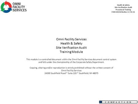Health & Safety Site Verification Audit Procedural Training F300-0015b RevNo: 0 / 01-11 Omni Facility Services Health & Safety Site Verification Audit.