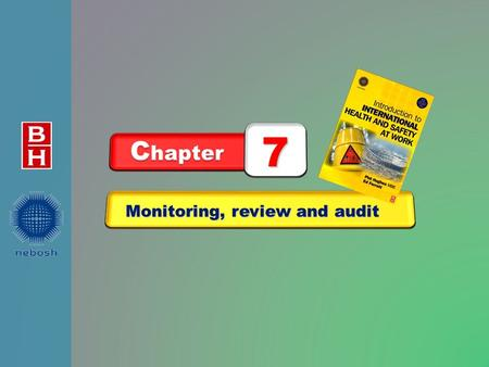 Monitoring, review and audit C hapter 7. After reading this chapter you should be able to: 1.outline and differentiate between active (proactive) monitoring.