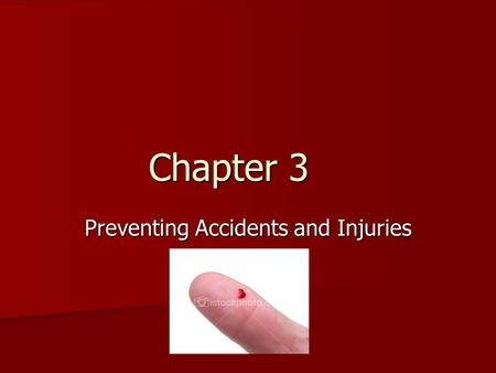 Preventing Accidents and Injuries