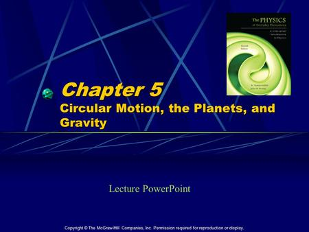Chapter 5 Circular Motion, the Planets, and Gravity