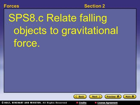 Section 2Forces SPS8.c Relate falling objects to gravitational force.