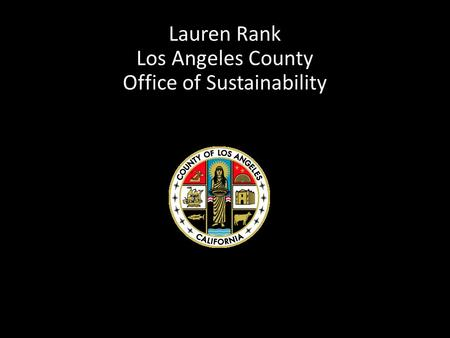 Lauren Rank Los Angeles County Office of Sustainability.