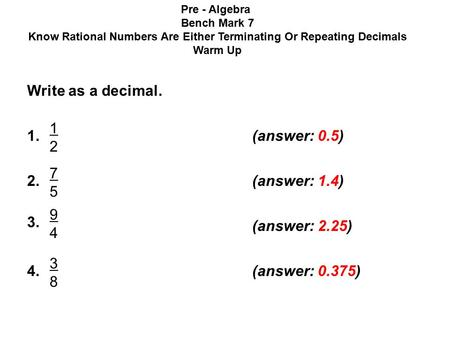 Write as a decimal (answer: 0.5) (answer: 1.4)