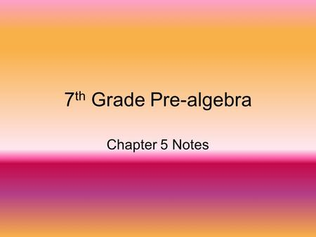 7 th Grade Pre-algebra Chapter 5 Notes. 5.1 Writing Fractions as Decimals Vocabulary Terminating Decimal: a decimal which ends (non- repeating) Ex. 0.25.