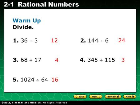 Evaluating Algebraic Expressions 2-1Rational Numbers Warm Up Divide. 12 24 3 4 16 1. 36  3 2. 144  6 3. 68  17 4. 345  115 5. 1024  64.