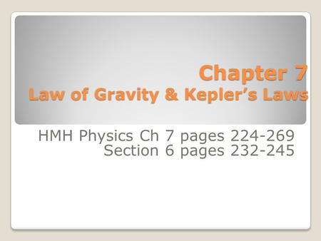 Chapter 7 Law of Gravity & Kepler's Laws