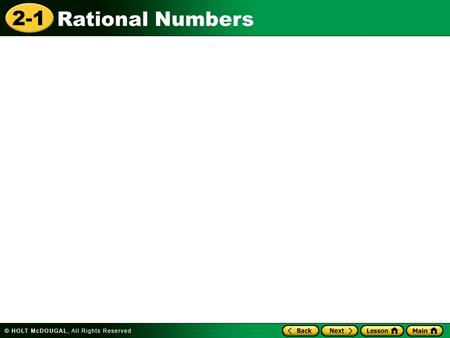 2-1 Rational Numbers. 2-1 Rational Numbers Learn to write rational numbers in equivalent forms.