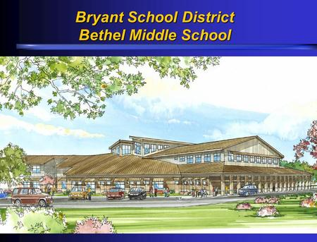 Bryant School District Bethel Middle School. Agenda  What is a Green Building?  Traditional Design  Integrated Design  Overcoming Obstacles  Integrated.