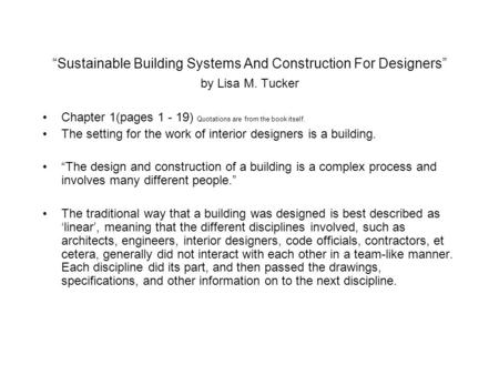 """Sustainable Building Systems And Construction For Designers"" by Lisa M. Tucker Chapter 1(pages 1 - 19) Quotations are from the book itself. The setting."