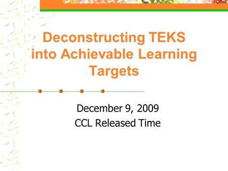 Deconstructing TEKS into Achievable Learning Targets