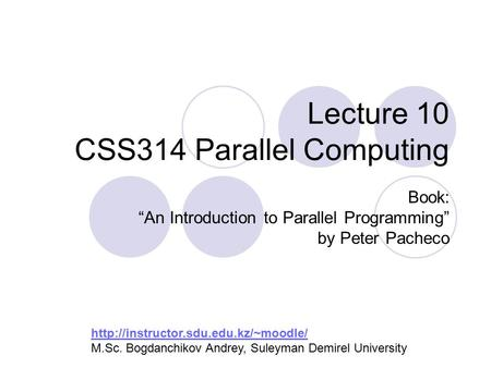 "Lecture 10 CSS314 Parallel Computing Book: ""An Introduction to Parallel Programming"" by Peter Pacheco"