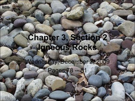 Chapter 3, Section 2 Igneous Rocks