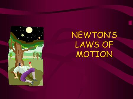 NEWTON'S LAWS OF MOTION. Sir Isaac Newton (1642 – 1727) Newton was an English physicist, considered one of the most important scientists of all time.