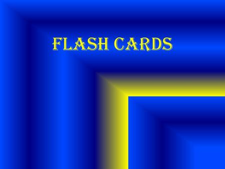 FLASH CARDS. 1, 1, 1, 2, 3 Piece of data that shows up the most.