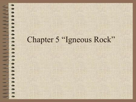 "Chapter 5 ""Igneous Rock"""