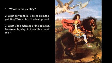 1.Who is in the painting? 2. What do you think is going on in the painting? Take note of the background. 3. What is the message of the painting? For example,