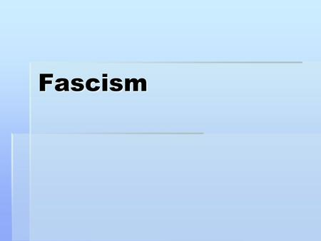 Fascism. Review  Define totalitarianism  Who is in charge?  What methods are used to maintain control?  Identify 3 key traits of this government (other.