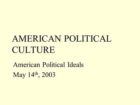 american political culture Teams of between one and five take the attached set of political culture images and a large piece of paper or poster board group the images that best represent american political culture into a collage on one side of the poster (page of platform) group the images that least represent american political.