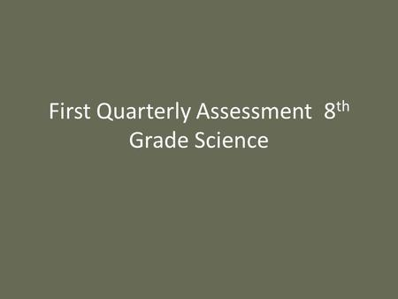 First Quarterly Assessment 8th Grade Science