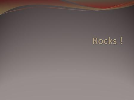 Rock and Roll! A rock is a solid mixture of crystals of one or more minerals. Uses: Early humans used rock to make tools Buildings (concrete) Science: