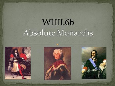 The Age of Absolutism takes it name from a series of European monarchs Increased the power of their central governments Characteristics of absolute monarchies:
