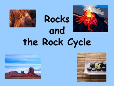 Rocks and the Rock Cycle. Classifying Rocks By: Texture Grain size Shape Patterns Mineral Composition.