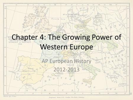 Chapter 4: The Growing Power of Western Europe AP European History 2012-2013.