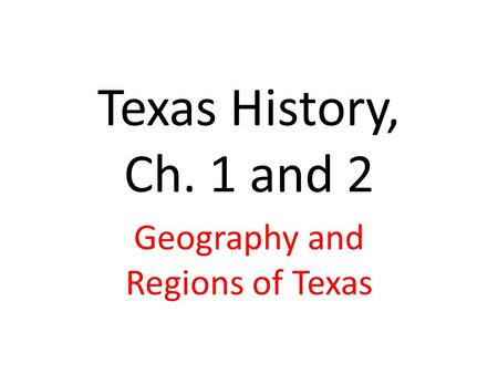 Geography and Regions of Texas