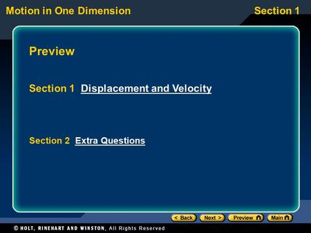 Motion in One DimensionSection 1 Preview Section 1 Displacement and VelocityDisplacement and Velocity Section 2 Extra QuestionsExtra Questions.