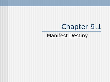 Chapter 9.1 Manifest Destiny. Spanish America New Mexico settled in 1598 Oldest Spanish Colony in Northwest 1765 only 9,400 lived in New Mexico Santa.