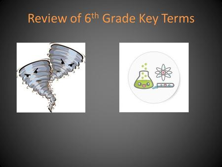 Review of 6th Grade Key Terms