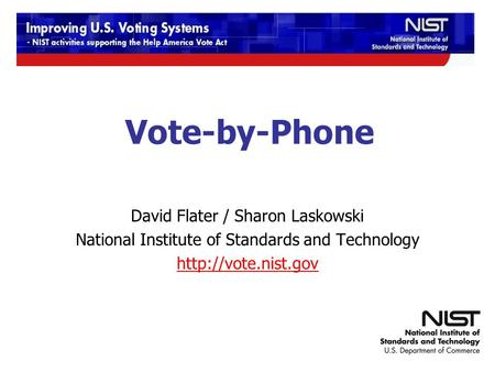 12/9-10/2009 TGDC Meeting Vote-by-Phone David Flater / Sharon Laskowski National Institute of Standards and Technology