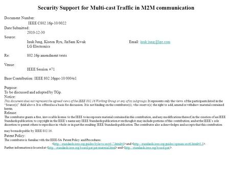 Security Support for Multi-cast Traffic in M2M communication Document Number: IEEE C802.16p-10/0022 Date Submitted: 2010-12-30 Source: Inuk Jung, Kiseon.