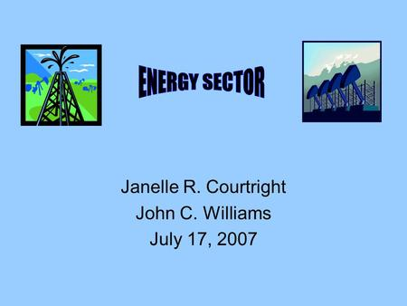 Janelle R. Courtright John C. Williams July 17, 2007.