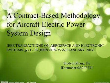 , A Contract-Based Methodology for Aircraft Electric Power System Design IEEE TRANSACTIONS ON AEROSPACE AND ELECTRONIC SYSTEMS,pp.1 - 25,ISSN.2169-3536,9.