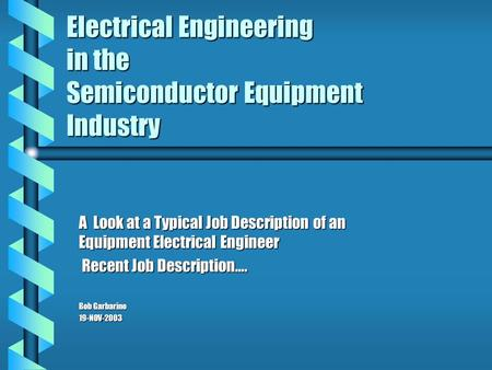 a look at the job description of an electrical engineer Research, design, develop, test, or supervise the manufacturing and installation of electrical equipment, components, or systems for commercial, industrial, military, or scientific use.