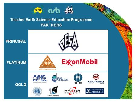 Teacher Earth Science Education Programme PARTNERS PRINCIPAL PLATINUM GOLD.