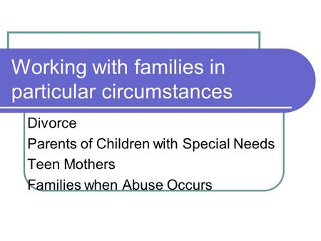 Working with families in particular circumstances