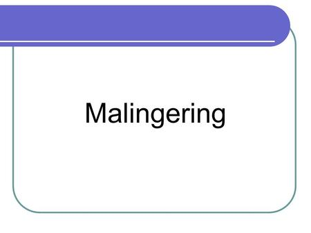 Malingering. OVERVIEW malingering is an odd condition and not a true psychiatric diagnosis it reflects more badness than madness the historic methodology.