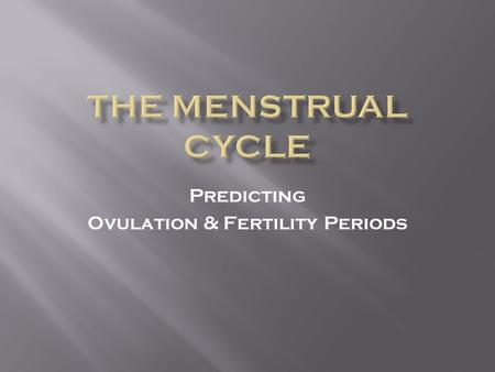 Predicting Ovulation & Fertility Periods. Menstruation is considered a unique indicator of a woman's overall _____________.