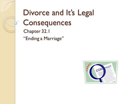 "Divorce and It's Legal Consequences Chapter 32.1 ""Ending a Marriage"""