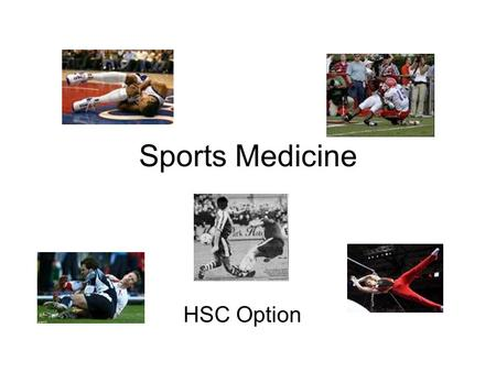 Sports Medicine HSC Option. How are sports injuries classified and managed? Ways to classify –based on the injury's history, cause and type injury's history,