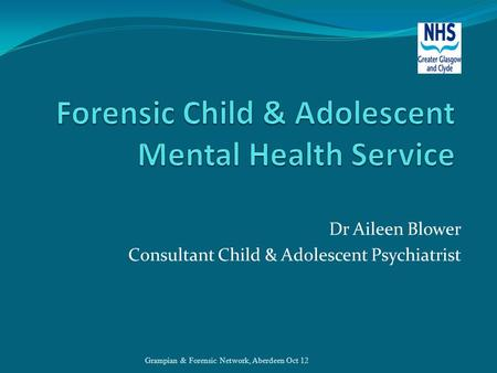 Forensic Child & Adolescent Mental Health Service