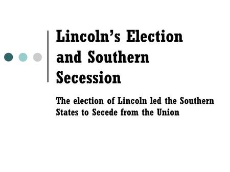 Lincoln's Election and Southern Secession