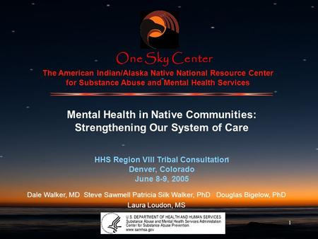 1 The American Indian/Alaska Native National Resource Center for Substance Abuse and Mental Health Services Mental Health in Native Communities: Strengthening.