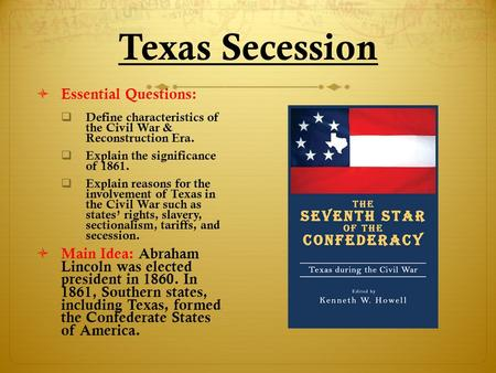 Texas Secession Essential Questions: